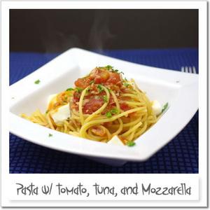 ツナとトマトとモッツァレラチーズのパスタ